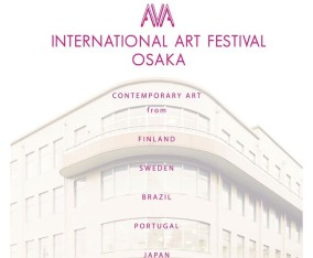 INTERNATIONAL ART FESTIVAL OSAKA / 29 March ~ 3 April . 2016